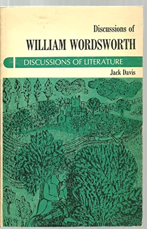 Discussions of William Wordsworth, Discussion of Literature: Edited with an introduction by Jack ...
