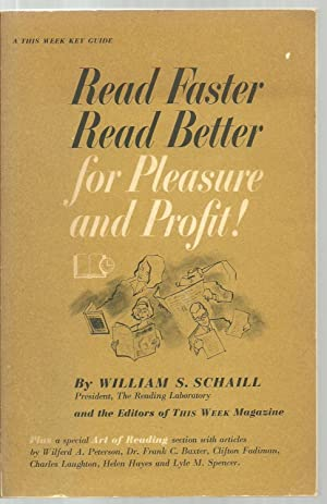 Read Faster Read Better for Pleasure and Profit!: William S. Schaill and the Editors of This Week ...