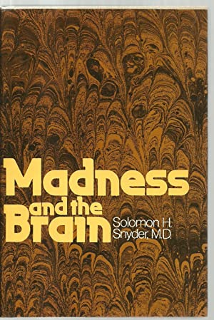 Madness and the Brain: Solomon H. Snyder