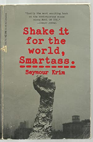 Shake it for the world, Smartass.: Seymour Krim