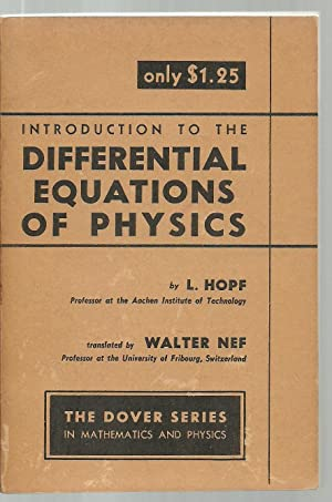 Introduction To The Differential Equations of Physics: L. Hopf, Translated