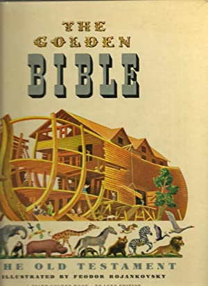 The Golden Bible -Stories From The Old: Selected and arranged