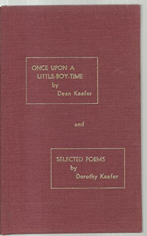 Once Upon A Little-Boy-Time, and Selected Poems - INSCRIBED BY AUTHORS: Dean Keefer / Dorothy ...