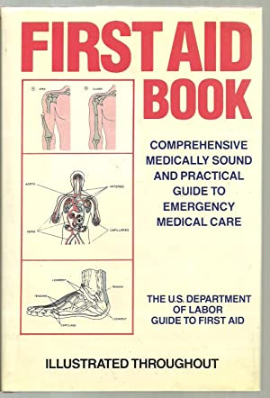 First Aid Book, Illustrated Throughout: The U.S. Department of Labor Guide To First Aid