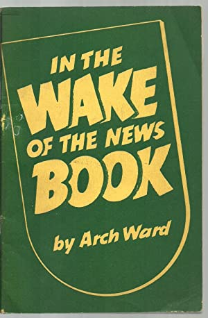 In The Wake of The News Book: Arch Ward