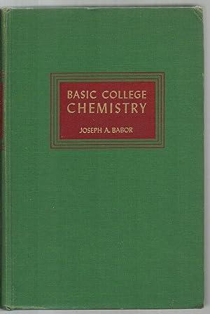 Basic College Chemistry: Joseph A. Babor