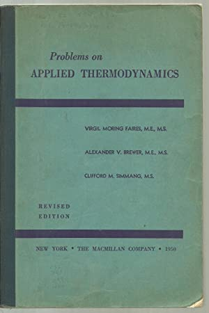 Problems on Applied Thermodynamics: Virgil Moring Faires, Alexander V. Brewer, Clifford M. Simmang