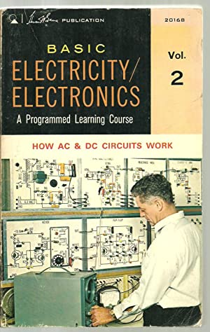 Basic Electricity/Electronics - How AC & DC Circuits Work, A Programmed Learning Course - ...
