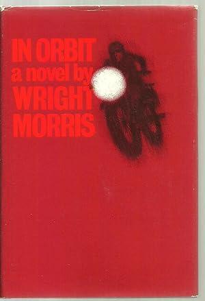 In Orbit, A Novel: Wright Morris