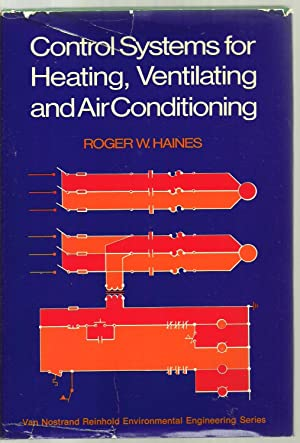 Control Systems for Heating, Ventilating and Air Conditioning: Roger W. Haines