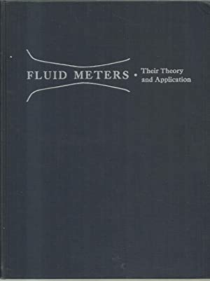 Fluid Meters, Their Theory and Application -