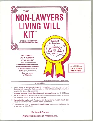 The Non-Lawyers Living Will Kit - Special Book Edition with Removeable Forms: Kermit Burton