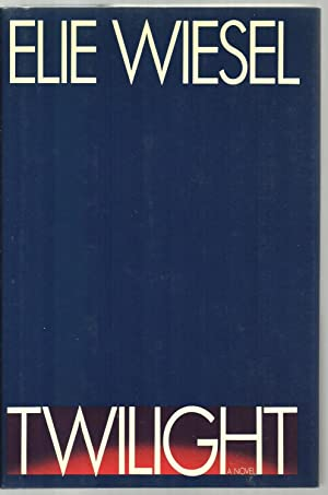 Twilight, A Novel - SIGNED COPY: Elie Wiesel, Translated from the French by Marion Wiesel