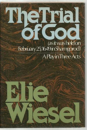 The Trial of God - SIGNED COPY: Elie Wiesel, translated by Marion Wiesel