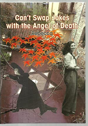 Can't Swap Jokes with the Angel of Death: Rebecca