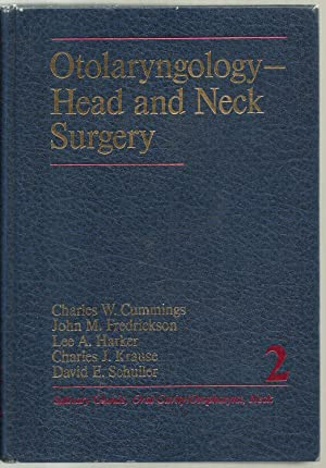Otolaryngology - Head and Neck Surgery, Volume II: Edited by Charles W. Cummings, Volume II editor:...