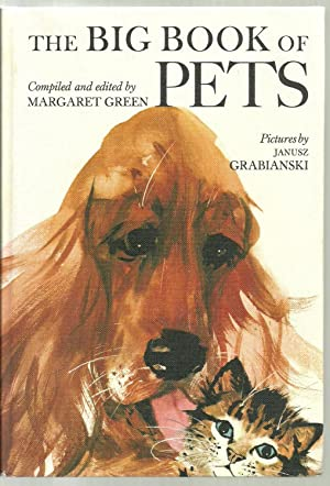 The Big Book of Pets: Compiled and edited by Margaret Green, Pictures by Janusz Grabianski