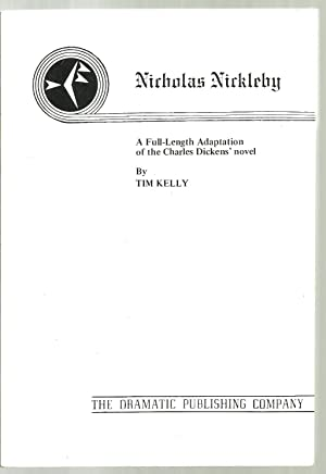 Nicholas Nickleby, A Full-Length Adaptation of the Charles Dickens's novel by Tim Kelly