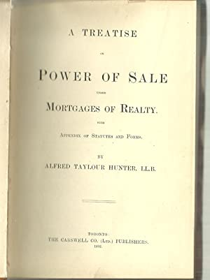 A Treatise on Power of Sale Under Mortgages of Realty, with Appendix of Statutes And Forms: Alfred ...