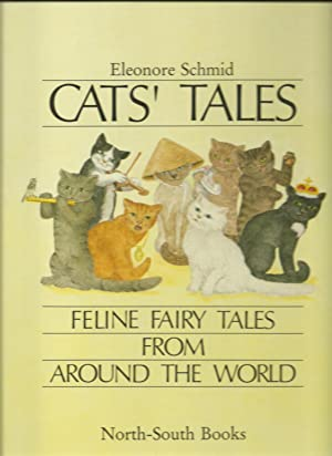 Cats' Tales, Feline Fairy Tales From Around The World: Eleonore Schmid