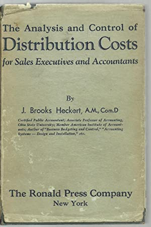 The Analysis and Control of Distribution Costs for Sales Executives and Accountants: J. Brooks ...