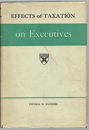 Effects of Taxation on Executives: Thomas H. Sanders