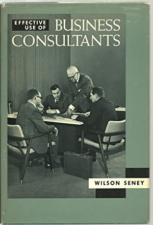 Effective Use of Business Consultants: Wilson Seney