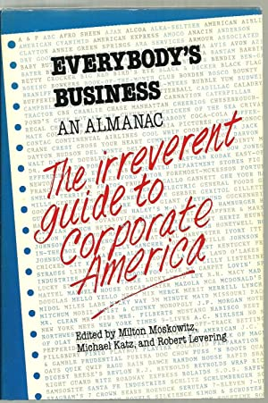 Everybody's Business, An Almanac: The irreverent guide to Corporate America: Edited by Milton ...