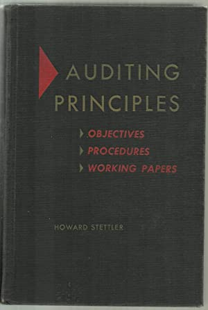Auditing Principles - Objectives, Procedures, Working Papers: Howard F. Stettler