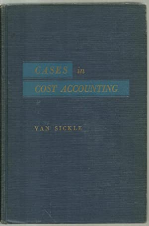 Cases in Cost Accounting: Clarence L. Van Sickle