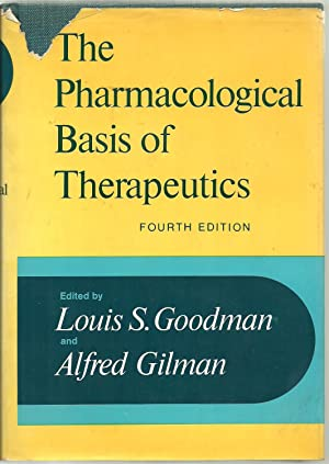 The Pharmacological Basis of Therapeutics: Edited by Louis S. Goodman and Alfred Gilman