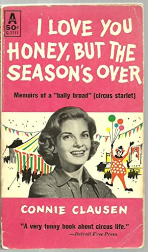 I Love You Honey, But The Season's: Connie Clausen