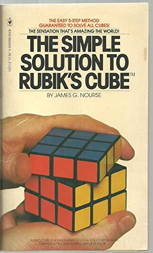 The Simple Solution To Rubik's Cube: James G. Nourse