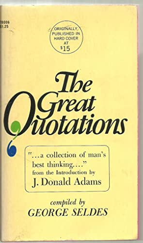 The Great Quotations: Compiled by George Seldes
