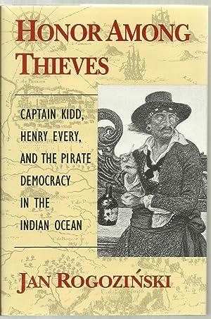 Honor Among Thieves: Captain Kidd, Henry Every,: Jan Rogozinski