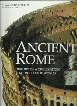 Ancient Rome, History of A Civilization That Ruled The World: Anna Maria Liberati, Fabio Bourbon