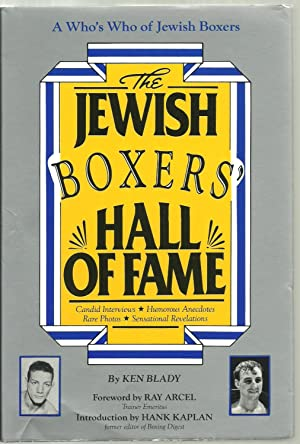 Jewish Boxers' Hall of Fame: Ken Blady, Foreword by Ray Arcel, introduction by Hank Kaplan