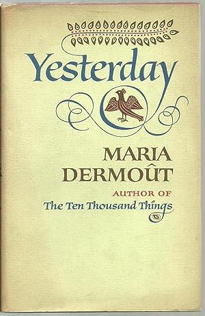 Yesterday, A Novel: Maria Dermout