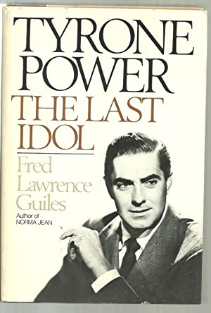 Tyrone Power, The Last Idol: Fred Lawrence Guiles