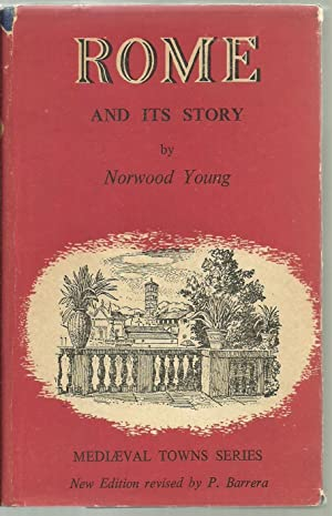 Rome And Its Story: Norwood Young