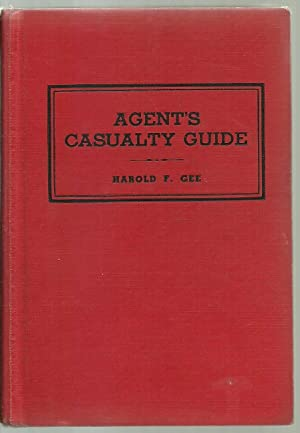 Agent's Casualty Guide: Harold F. Gee