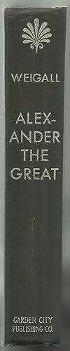 Alexander The Great: Arthur Weigall