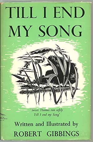 Till I End My Song: Written and Illustrated by Robert Gibbings, with wood engravings by the author
