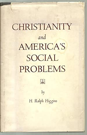 Christianity and America's Social Problem: H. Ralph Higgins