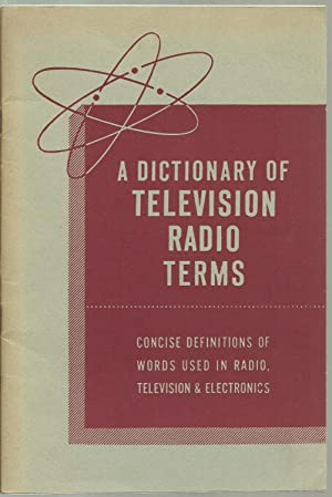 A Dictionary of Television Radio Terms: Edited by Harry L. Van Velzer