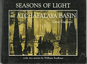 Seasons of Light in the Atchafalaya Basin,: Greg Guirard