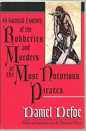 A General history of the Robberies and: Daniel Defoe, with