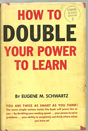 How To Double Your Power To Learn: Eugene M. Schwartz