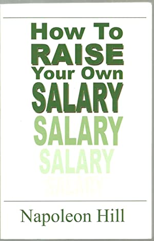 How To Raise Your Own Salary: Napoleon Hill