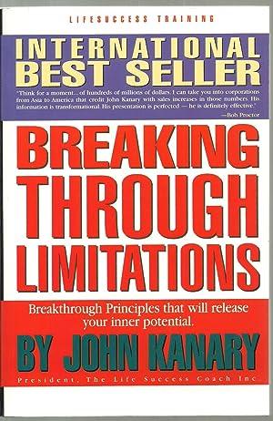 Breaking Through Limitations, Breakthrough Principles that will: John Kanary
